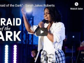 Pastor Sarah Jakes Roberts Sermon - Afraid of the Dark