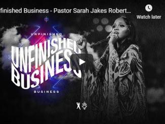 Pastor Sarah Jakes Roberts - Unfinished Business - June 23 2020
