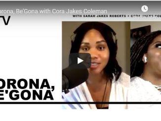 Sarah Jakes Roberts - Corona, Be'Gona with Cora Jakes Coleman - 2020