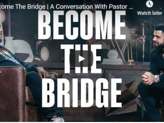 Steven Furtick & John Gray - Become The Bridge - May 31 2020