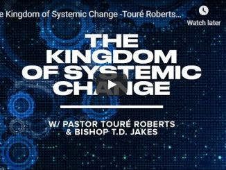 Touré Roberts & Bishop TD Jakes - The Kingdom of Systemic Change