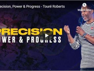 Touré Roberts Sermon - Precision, Power & Progress - May 31 2020
