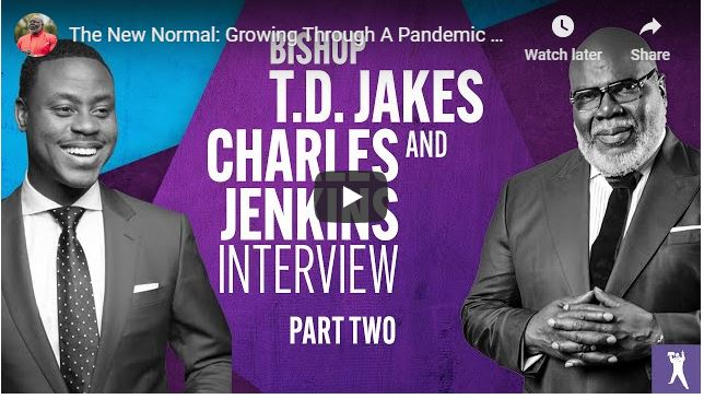 Bishop TD Jakes & Charles Jenkins - The New Normal - July 2020