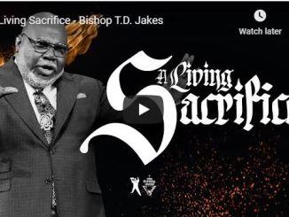 Bishop TD Jakes Sermon - A Living Sacrifice - July 10 2020