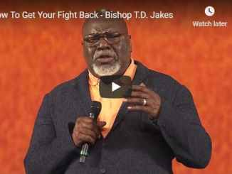 Bishop TD Jakes Sermon - How To Get Your Fight Back - July 12 2020