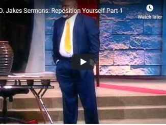Bishop TD Jakes Sermon - Reposition Yourself - July 29 2020