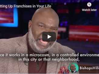 Bishop TD Jakes Sermon - Setting Up Franchises in Your Life - July 2020