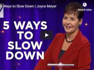 Joyce Meyer - Five Ways to Slow Down - July 2020