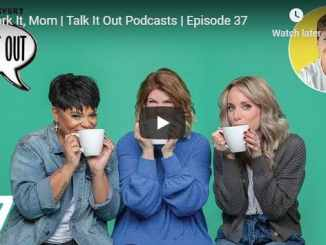 Joyce Meyer Ministries - Work It Mom - Talk It Out Podcasts - July 2020