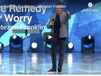 Pastor Jentezen Franklin Sermon - The Remedy For Worry - July 5 2020