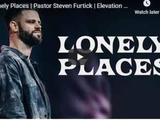 Pastor Steven Furtick Sermon - Lonely Places - July 19 2020