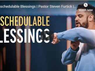 Pastor Steven Furtick Sermon - Unschedulable Blessings - July 26 2020