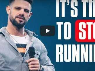 Steven Furtick Sermon - It's Time To Stop Running - July 21 2020