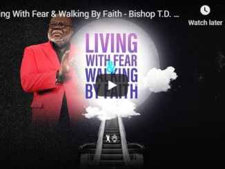 TD Jakes Sermon - Living With Fear & Walking By Faith - July 16 2020