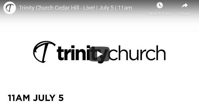 Trinity Church Cedar Hill Sunday Live Service July 5 2020