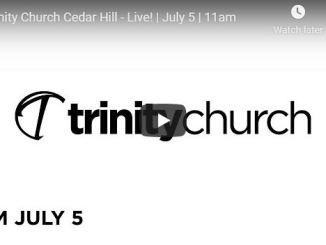 Trinity Church Cedar Hill Sunday Live Service July 5 2020 - Jim Hennesy