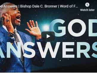 Bishop Dale Bronner Sermon - God Answers - August 2 2020