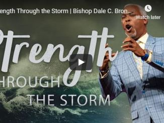 Bishop Dale Bronner - Strength Through the Storm