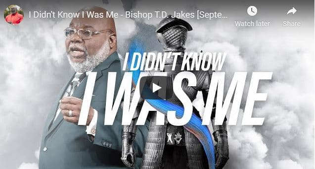 Bishop TD Jakes Sermon August 11 2020