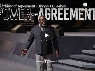 Bishop TD Jakes Sermon - The Power of Agreement - August 2 2020