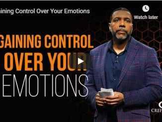 Creflo Dollar Sermon - Gaining Control Over Your Emotions - August 2020