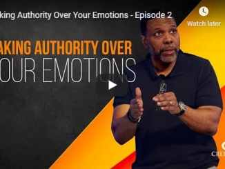 Creflo Dollar Sermon - Taking Authority Over Your Emotions - August 2020