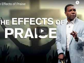 Creflo Dollar Sermon - The Effects of Praise - August 2020