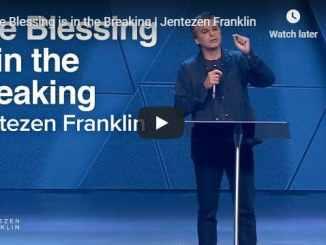 Jentezen Franklin Sermon - The blessing is in the breaking - August 9 2020