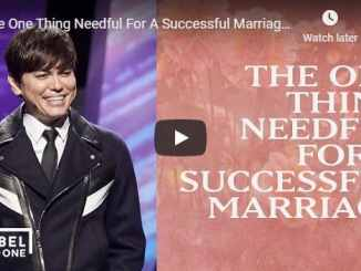 Joseph Prince - The One Thing Needful For A Successful Marriage - 2020