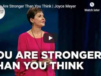 Joyce Meyer Sermon - You Are Stronger Than You Think - August 5 2020