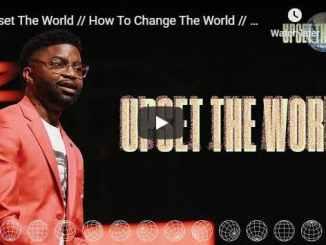 Pastor Tim Ross - Upset The World - August 30 2020
