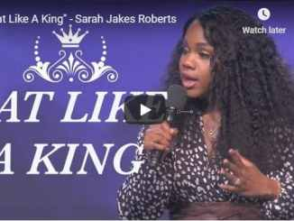 Sarah Jakes Roberts Sermon - Eat Like A King - August 8 2020