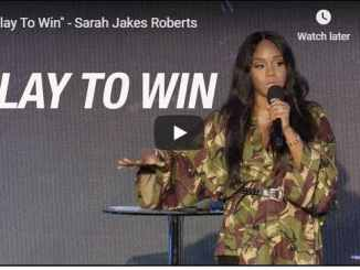 Sarah Jakes Roberts Sermon - Play To Win - August 7 2020