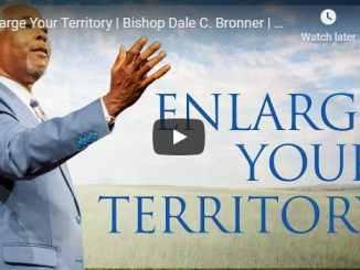 Bishop Dale Bronner - Enlarge Your Territory - August 23 2020