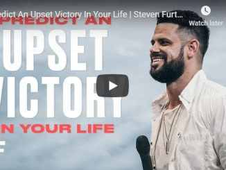 Steven Furtick - Predict An Upset Victory In Your Life - August 11 2020