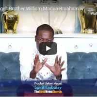 Uebert Angel - Brother William Marion Branham was more than A Prophet