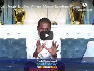 Uebert Angel - Brother William Marion Branham was more than A Prophet