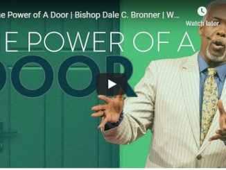 Bishop Dale Bronner - The Power of A Door