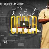 Bishop TD Jakes - Out of Order - September 13 2020