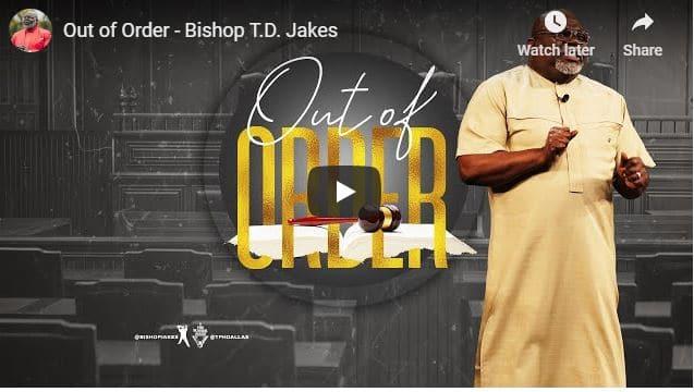 Bishop TD Jakes - Out of Order - September 13 2020