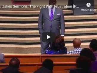 Bishop TD Jakes - The Fight With Frustration - September 4 2020