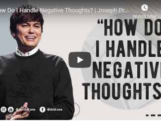 Joseph Prince - How Do I Handle Negative Thoughts