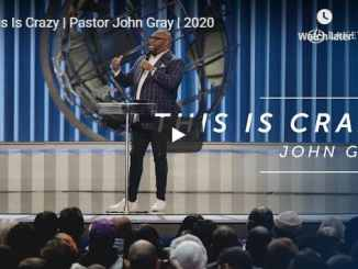 Pastor John Gray - This Is Crazy