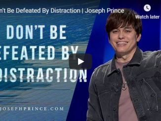 Pastor Joseph Prince - Don't Be Defeated By Distraction - September 2020