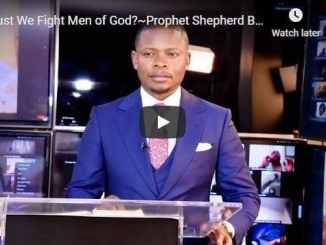 Prophet Shepherd Bushiri - Must We Fight Men of God