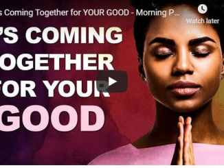 Sean Pinder - It's Coming Together For Your Good - Morning Prayer