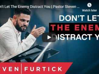 Steven Furtick - Don't Let The Enemy Distract You - September 2020