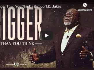 TD Jakes - Bigger Than You Think - September 20 2020