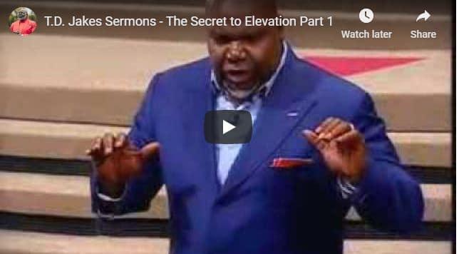 TD Jakes - The Secret to Elevation
