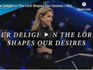 Victoria Osteen - Our Delight In The Lord Shapes Our Desires - 2020